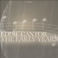 Eddie Cantor - The Early Years
