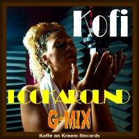 Kofi - Look Around G-Mix