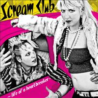 Scream Club - Life of a Heartbreaker
