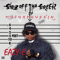 Eazy-E - Str8 Off Tha Streetz Of Muthaphukkin Compton (Explicit)