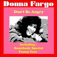 Donna Fargo - Don't Be Angry