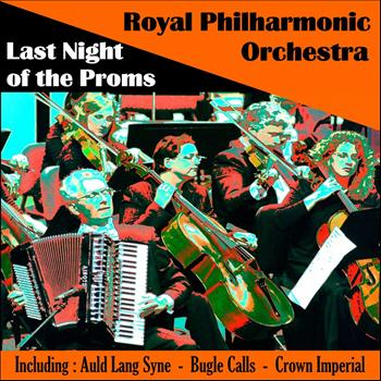 The Royal Philharmonic Orchestra - Royal Philharmonic Orchestra - Last Night of the Proms