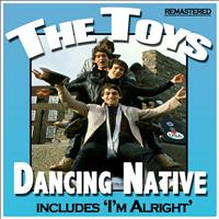 The Toys - Dancing Native
