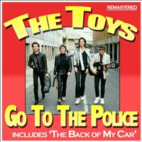 The Toys - Go to the Police