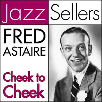 Fred Astaire - Cheek to Cheek (JazzSellers)