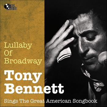 Tony Bennett - Lullaby of Broadway (Sings the American Songbook)