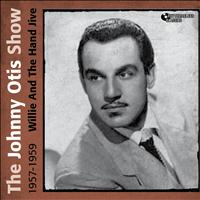 The Johnny Otis Show - Willie and the Hand Jive