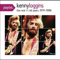 Kenny Loggins - Playlist: Kenny Loggins The Rock 'N' Roll Years, 1979-1988