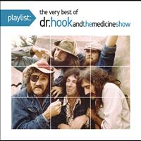Dr. Hook & The Medicine Show - Playlist: The Very Best Of Dr. Hook And The Medicine Show