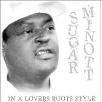 Sugar Minott - In a Lovers Roots Style