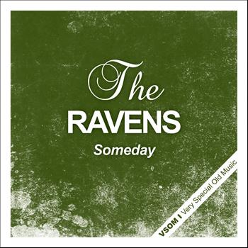The Ravens - Someday