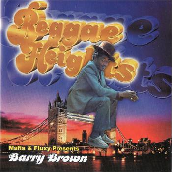 Barry Brown - Mafia & Fluxy Presents  Barry Brown - Reggae Heights