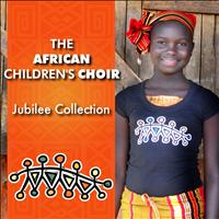 African Children's Choir - The African Children's Choir Jubilee Collection