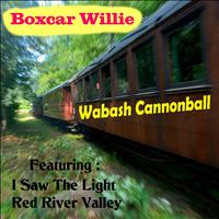 Boxcar Willie - Wabash Cannonball