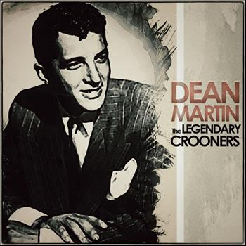 Dean Martin - The Legendary Crooners - Dean Martin