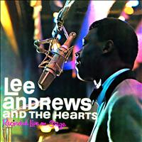 Lee Andrews & The Hearts - Recorded Live On Stage