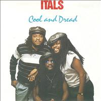 The Itals - Cool and Dread