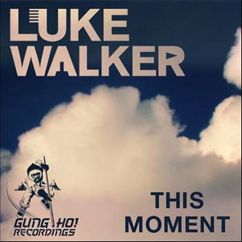 Luke Walker - This Moment EP