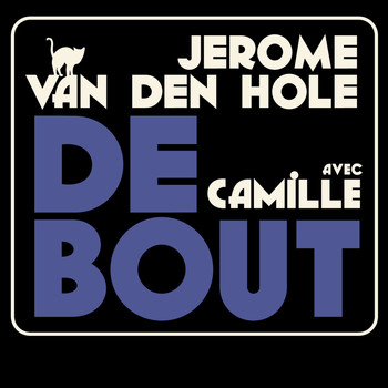 Jérôme Van Den Hole - Debout [version radio]