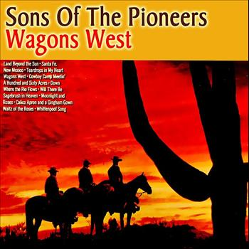 Sons Of The Pioneers - Wagons West