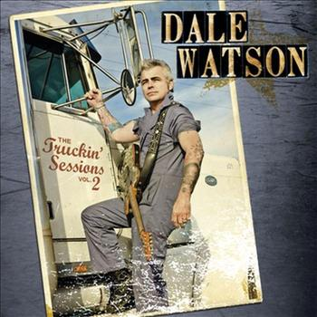 Dale Watson - The Truckin' Sessions: Volume Two