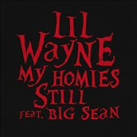 Lil Wayne / Big Sean - My Homies Still (Edited Version)