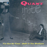 Quant - I've Got No Time