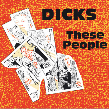 Dicks - These People / Peace?