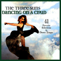The Three Suns - Dancing On A Cloud