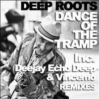 Deep Roots - Dance Of The Tramp