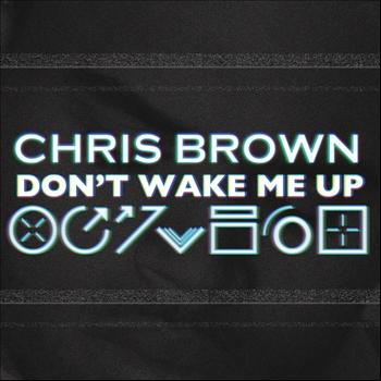 Chris Brown - Don't Wake Me Up (Explicit)