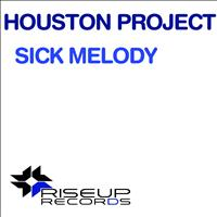 Houston Project - Sick Melody