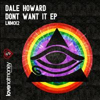 Dale Howard - Don't Want It EP