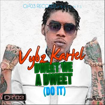Vybz Kartel - Dweet We a Dweet (Do It)