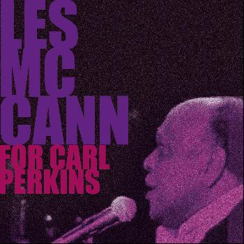 Les McCann - Les McCann, for Carl Perkins