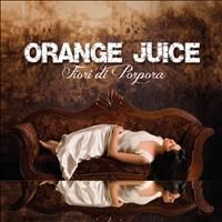 Orange Juice - Fiori di porpora