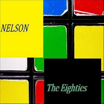 Nelson - The Eighties