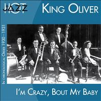 King Oliver - I'm Crazy 'bout My Baby