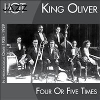 King Oliver - Four or Fives Times (In Chronological Order 1928 - 1929)