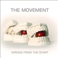 The Movement - Wrong from the Start