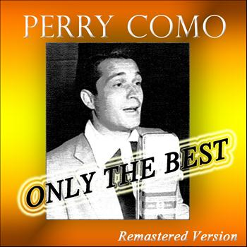 Perry Como - Perry Como: Only the Best (Remastered Version)
