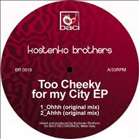 Kostenko Brothers - Too Cheeky for My City EP