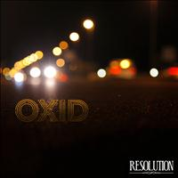 Oxid - Resolution