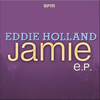 Eddie Holland - Jamie EP