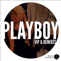 Mak & Pasteman - Playboy VIP & Remixes