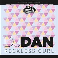 DJ Dan - Reckless Gurl - Single