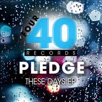 Pledge - These Days EP