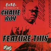 Chalie Boy - Feature This