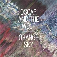 Oscar and the Wolf - Orange Sky