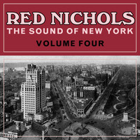 Red Nichols - The Sound Of New York Volume 4